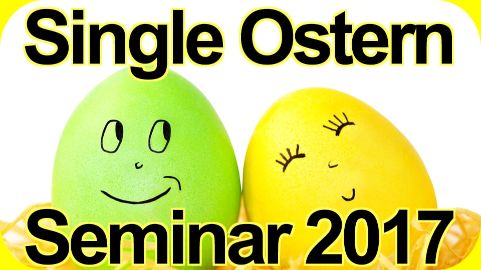 Singles Ostern 2017 Seminar Workshop
