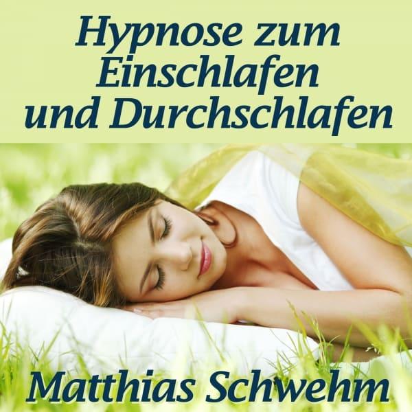 Hypnose zum Einschlafen und Durchschlafen Matthias Schwehm HypnoKing