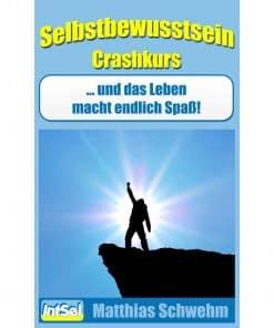 Selbstbewusstsein Crashkurs Buchcover Matthias Schwehm IntSel