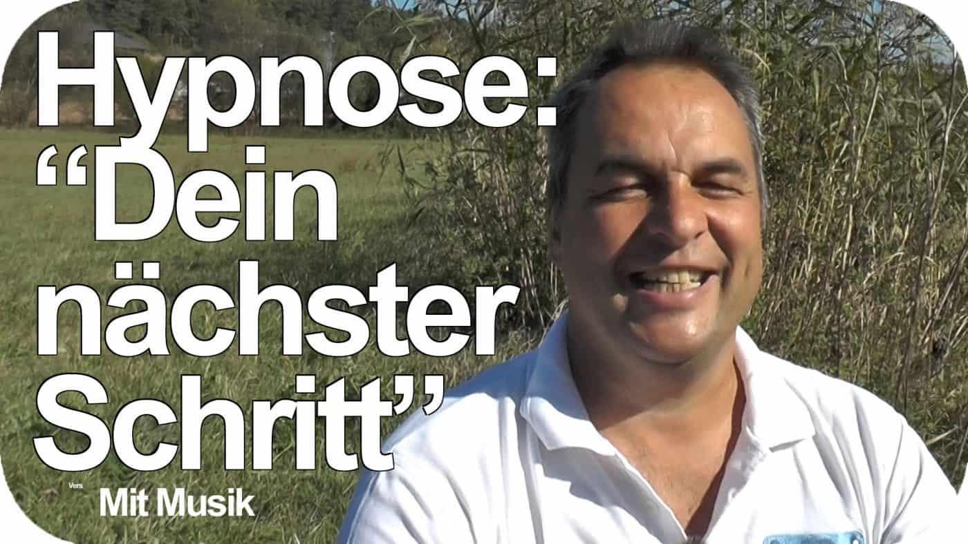 Hypnose: Dein nächster Schritt (mit Matthias und Robin Schwehm)