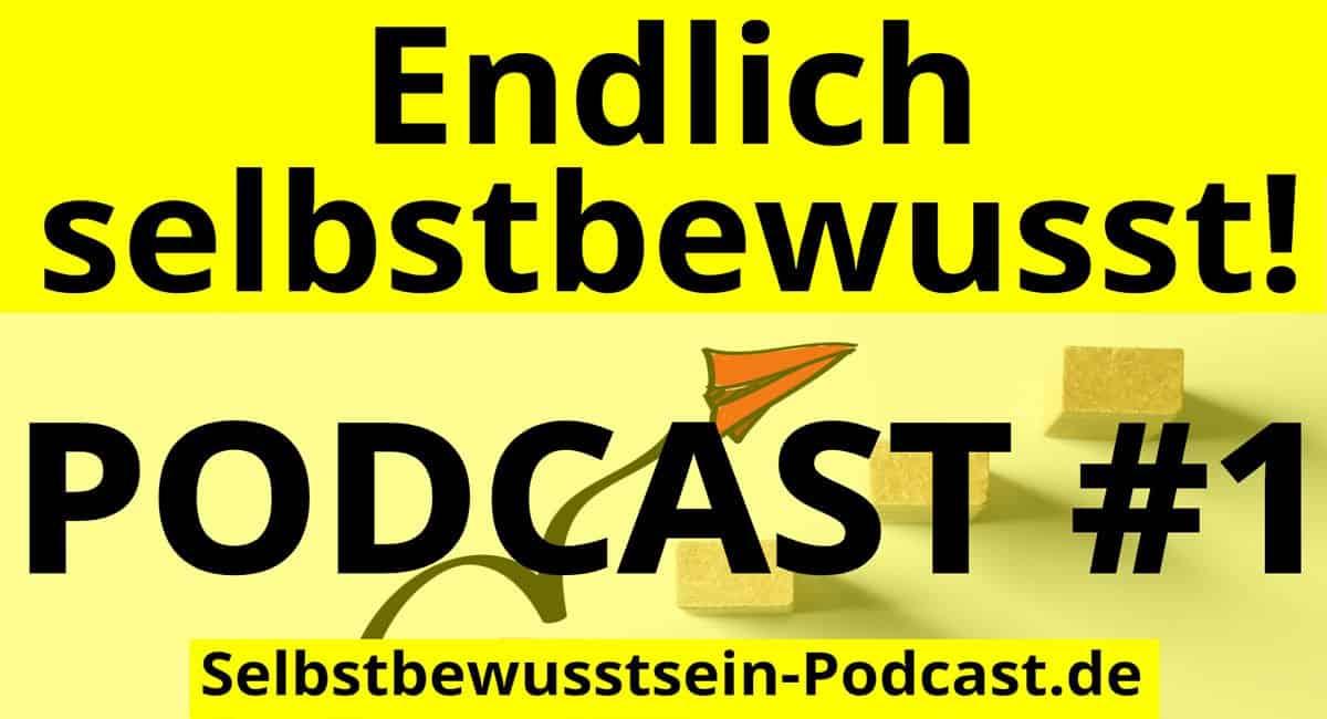 Podcast Selbstbewusstsein aus 23-jähriger Praxis